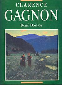 Image for CLARENCE GAGNON; English Version By Raymond Chamberlain