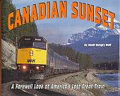 Image for CANADIAN SUNSET: A Farewell Look at North America's Last Great Train/Book and Video