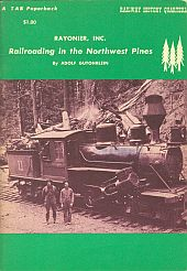 Image for RAILWAY HISTORY QUARTERLY; Vol 1, No.2, Railroading in the Northwest Pines By Adolf Gutohrlein