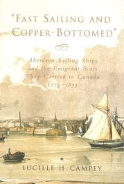 Image for FAST SAILING AND COPPER BOTTOMED: Aberdeen Sailing Ships and the Emigrant Scots They Carried to Canada, 1774-1855