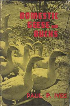 DOMESTIC GEESE AND DUCKS; a complete and authentic handbook and guide for breeders, growers and admirers of domestic geese and ducks,