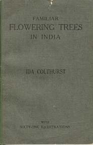 Image for FAMILIAR FLOWERING TREES IN INDIA...with Sixty-one Illustrations from Photographs in Colour and Half-tone