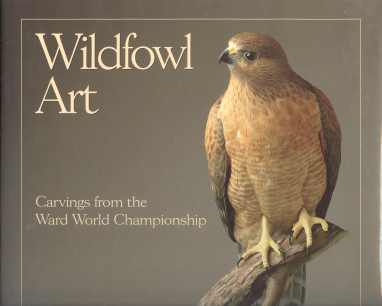 Image for WILDFOWL ART; Carvings from the Ward World Championship