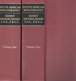 Image for MENDELSSOHN'S SOUTH AFRICAN BIBLIOGRAPHY : being the catalogue raisonne of the Mendelssohn library of works relating to South Africa ... together with notices of a large number of important works not as yet included in the Collection, 2 Vols