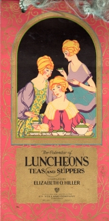 Image for THE CALENDAR OF LUNCHEONS TEAS AND SUPPERS;