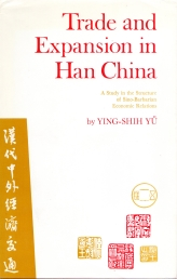 Image for Trade and expansion in Han China; a study in the structure of Sino-barbarian economic relations.