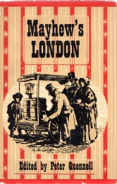 Image for MAYHEW'S LONDON : being selections from 'London labour and the London poor'... (which was first published in 1851) (Edited By Peter Quennell
