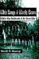 Image for WHIZ BANGS & WOOLLY BEARS : Walter Ray Estabrooks & the Great War, Signed  by Author