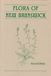 Image for FLORA OF NEW BRUNSWICK; A Manual for Identification of the Vascular Plants of New Brunswick.with Assistance of Specialists in Some Groups, ; Signed By Author