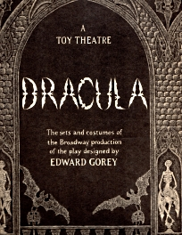 Image for DRACULA; A Toy Theatre; The Sets and Costumes of the Broadway Production of the Play Designed By Edward Gorey;