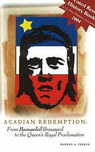 Image for Acadian redemption : from Beausoleil Broussard to the Queen's Royal Proclamation