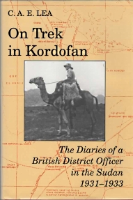 Image for ON TREK IN KORDOFAN : the diaries of a British district officer in the Sudan, 1931-1933