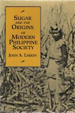 Image for Sugar and the origins of modern Philippine Society