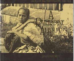 Image for A PHILIPPINE ALBUM : American era photographs, 1900-1930