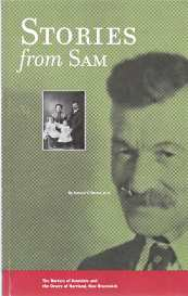 Image for STORIES FROM SAM : the Barters of Avondale and the Orsers of Hartland, New Brunswick / by Samuel G Barter, et al.
