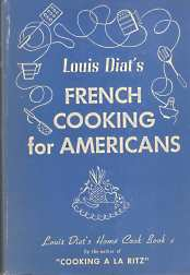 Image for LOUIS DIAT'S FRENCH COOKING FOR AMERICANS: la cuisine de ma Me`re