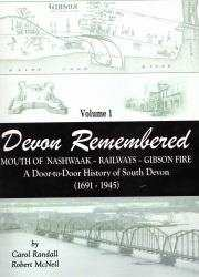 Image for DEVON REMEMBERED; Mouth of Nashwaak, Railways, Gibson Fire,A Door-to-Door History of South Devon, 1691-1945 , Volume 1, Signed by Authors