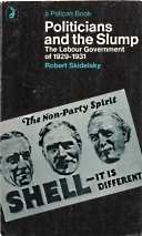 Image for Politicians and the slump : the Labour Government of 1929-1931
