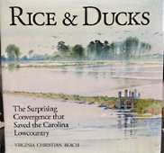 Image for RICE & DUCKS : the surprising convergence that saved the Carolina Lowcountry, Signed Copy