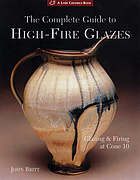 Image for The complete guide to high-fire glazes : glazing & firing at cone 10