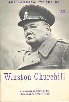 Image for THE IMMORTAL WORDS OF WINSTON CHURCHILL : memorable excerpts from his famous wartime Speeches