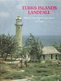 Image for TURKS AND ISLANDS LANDFALL : a history of the Turks & Caicos Islands