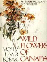 Image for WILD FLOWERS OF CANADA; Impressions and Sketches of a Field Artist; Signed