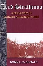 Image for Lord Strathcona : a biography of Donald Alexander Smith