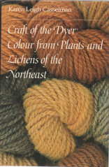 Image for CRAFT OF THE DYER : colour from plants and lichens of the Northeast; Signed Copy