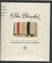 Image for THE BLANKET : an illustrated history of the Hudson's Bay point Blanket