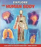 Image for Explore the human body : learn about the amazing human body--inside and out!