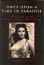 Image for ONCE UPON A TIME IN PARADISE: Canadians in the Golden Age of Hollywood