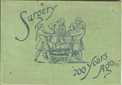 Image for SURGERY TWO HUNDRED YEARS AGO; Illustrated from Copper Plates