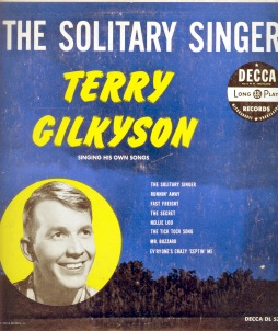 Image for TERRY GILKYSON, the solitary singer : singing his own songs.