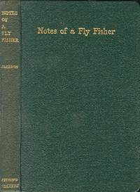 NOTES OF A FLY FISHER: An Attempt at a Grammar of the Art