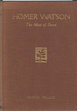 Image for HOMER WATSON; The Man of Doon; Signed By Author