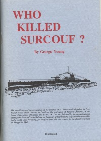 WHO KILLED SURCOUF?  Saint-Pierre-et-Miquelon in World War II