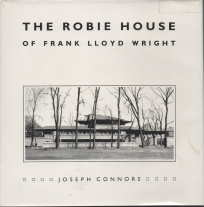 Image for THE ROBIE HOUSE OF FRANK LLOYD WRIGHT;