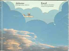 Image for AIRBORNE; A Heritage Stamp Collection: Envol : une collection des timbres consacree au Patrimoine